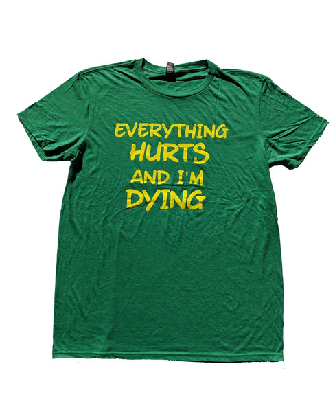 Everything Hurts and I'm Dying Short Sleeve Shirts