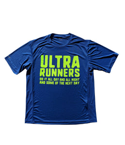 Ultra Runners Do It All Day Short Sleeve Dry Fit Shirt