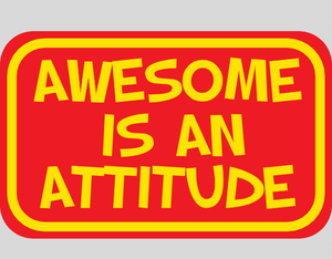 Awesome Is An Attitude Sticker