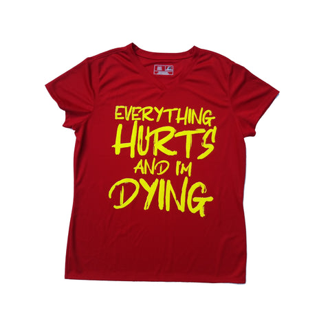 Everything Hurts Women's Dry Fit Shirt