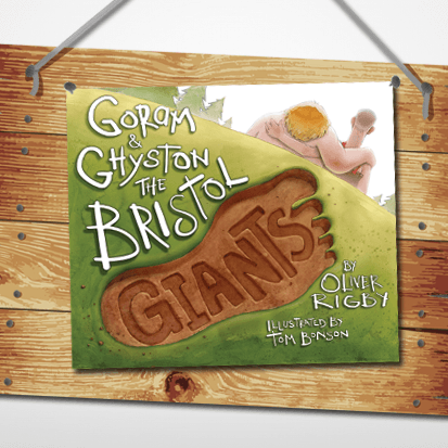 Goram and Ghyston The Bristol Giants - Children's Book by Oliver Rigby & Tom Bonson at The Bristol Shop