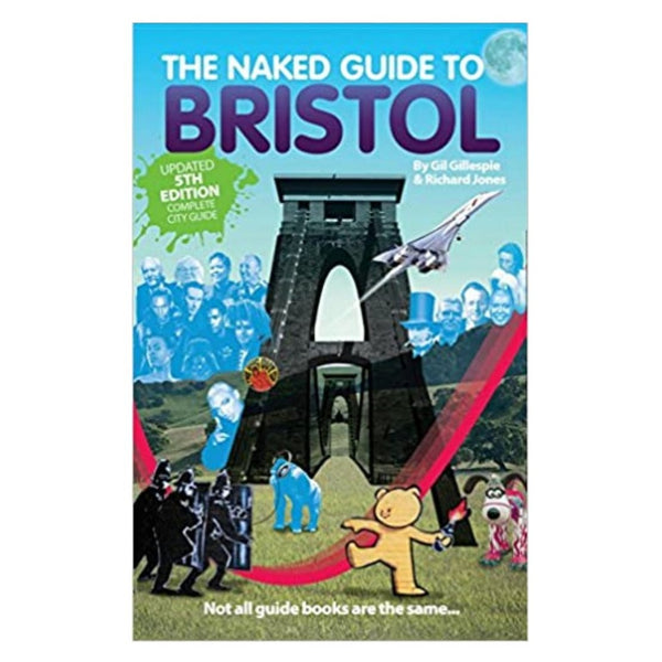 Bristol Guide Book: The Naked Guide to Bristol