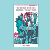 The Women Who Built Bristol Volume Two by Jane Duffus