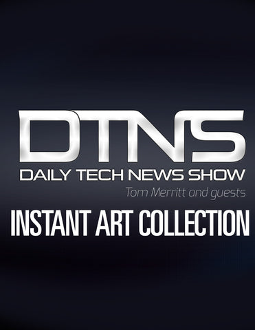 The Daily Tech News Show - Instant Art Collection