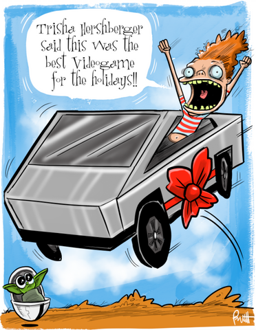 """Cybertrucks Make The Best Gift"" DTNS 11/22/19 8.5 x 11 ArtProv Print"