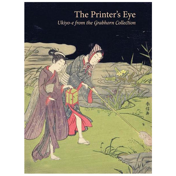 The Printer's Eye: Ukiyo-e from the Grabhorn Collection