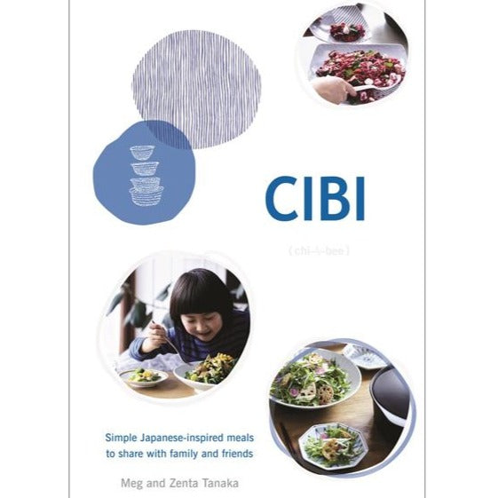 Cibi: Simple Japanese- Inspired Meals to Share with Family & Friends