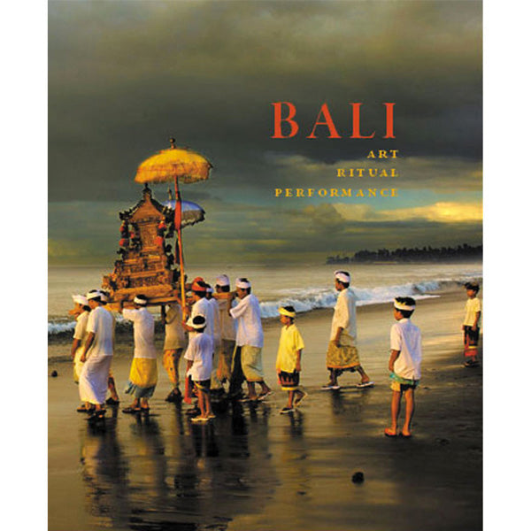 Bali: Art, Ritual, Performance (hardcover)