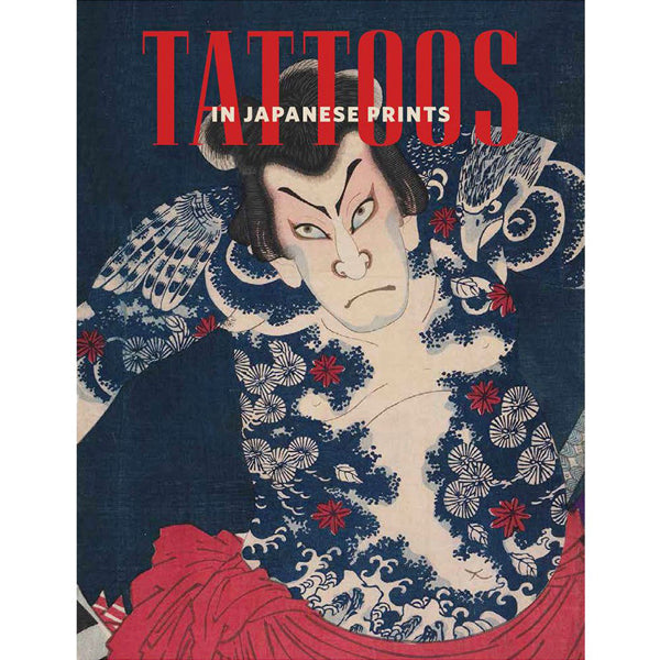 Tattoos in Japanese Prints: Exhibition Catalog