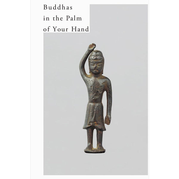 Buddhas in the Palm of Your Hand