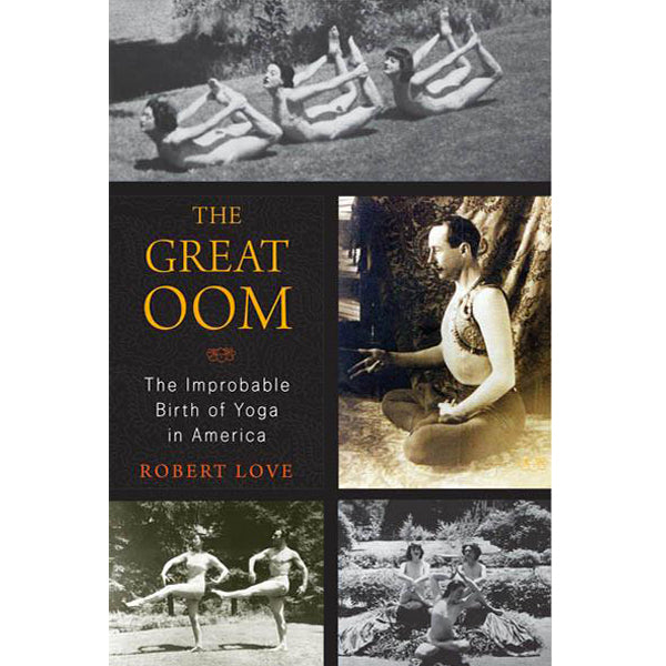 Great Oom: Improbable Birth of Yoga