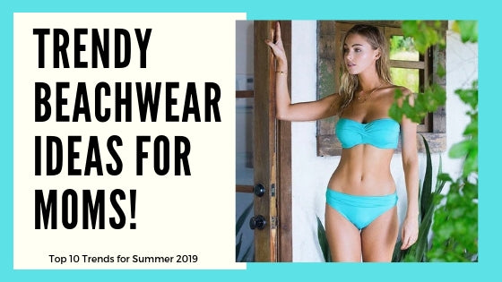Top 10 Swimsuits Ideas for Moms that are Trendy & Comfortable