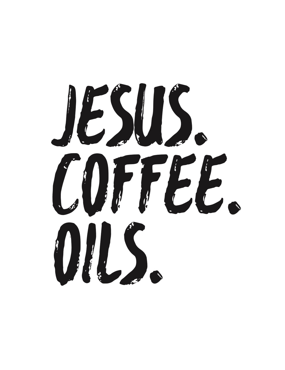 Jesus Coffee Oils Printable.