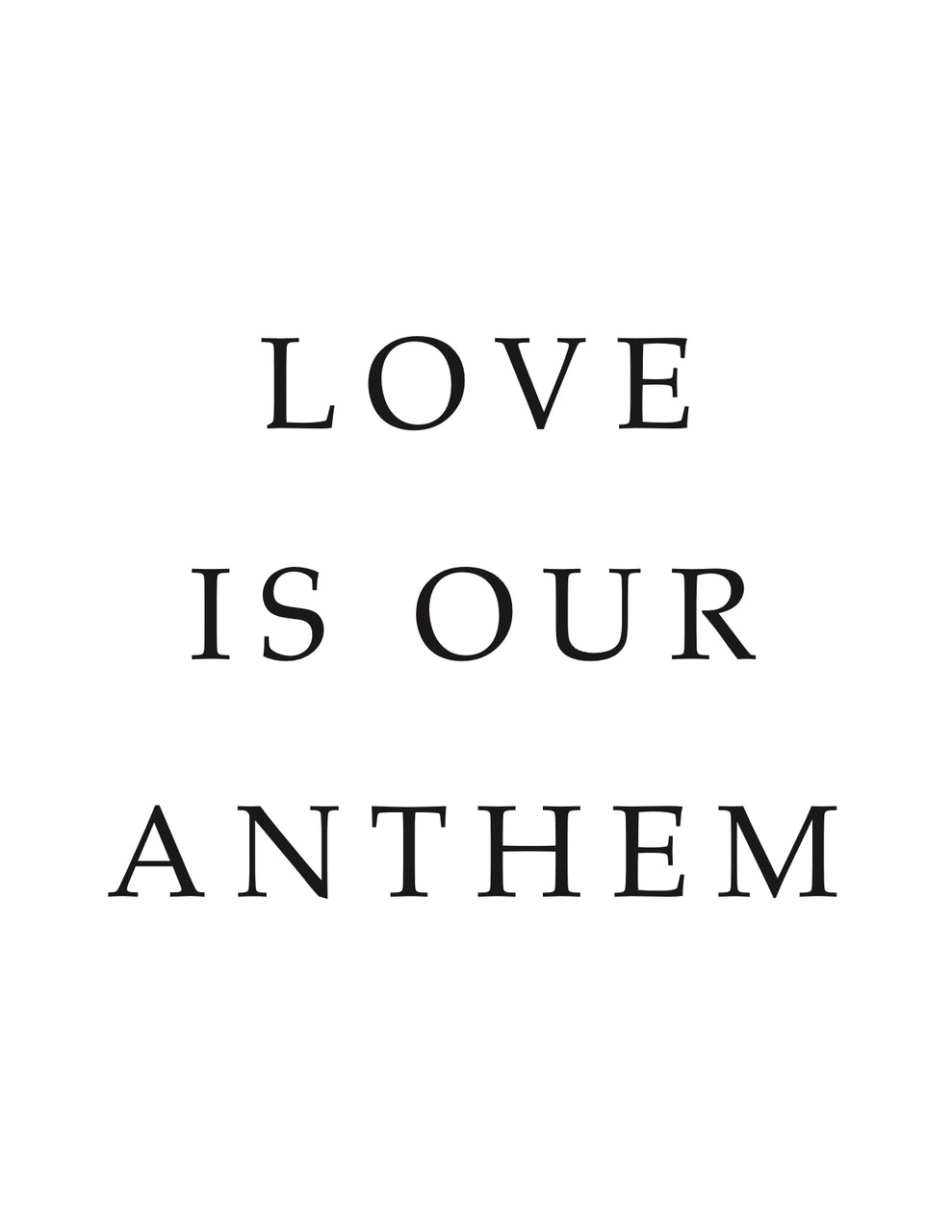 Love is Our Anthem Printable.