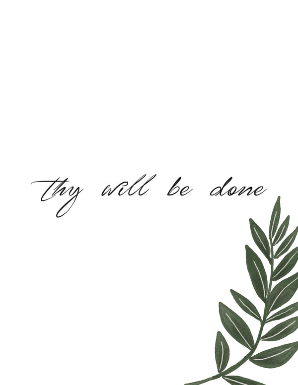 Thy Will Be Done Printable.