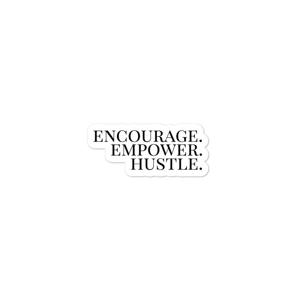 Encourage Empower Hustle Bubble-Free Stickers