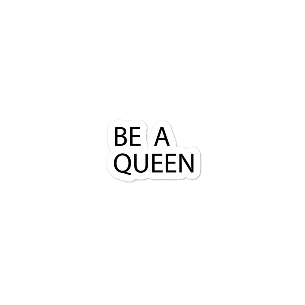 Be A Queen Bubble-Free Stickers