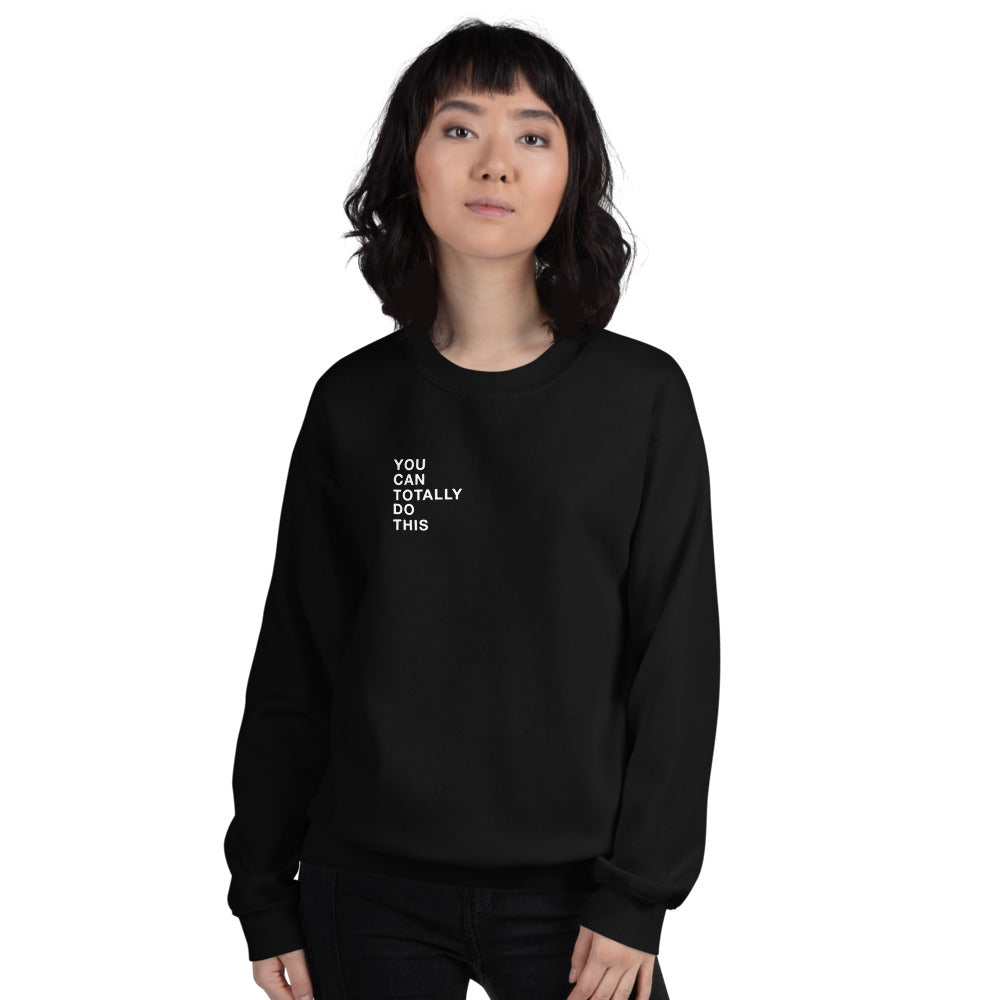 You Can Unisex Sweatshirt
