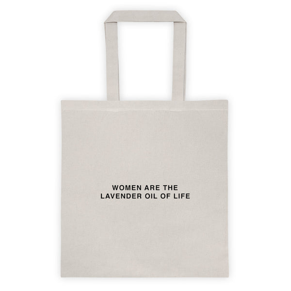 'Women Are The Lavender Oil of Life' Tote