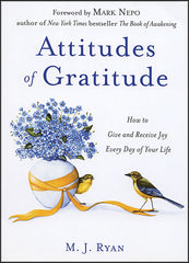 Attitudes of Gratitude by M.J. Ryan