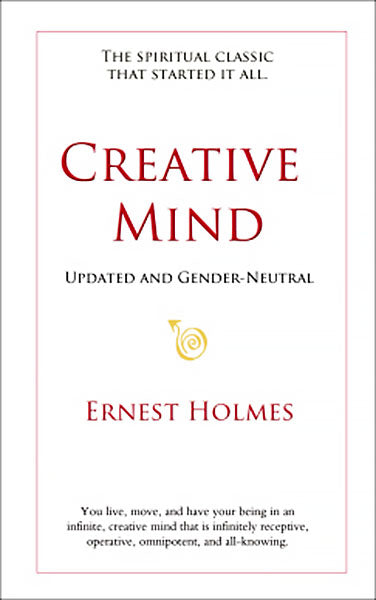 Creative Mind by Ernest Holmes