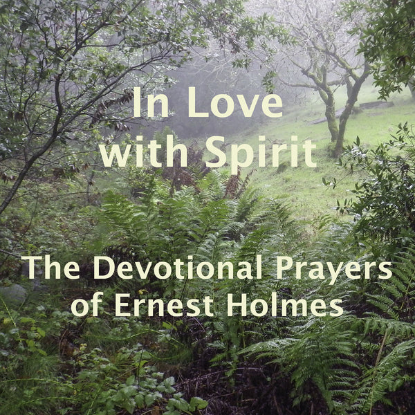 Class:  The Devotional Prayers of Ernest Holmes