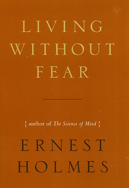 Living Without Fear by Ernest Holmes
