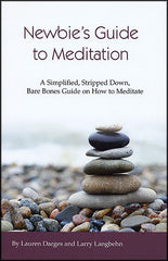 Newbie's Guide to Meditation by Lauren Darges and Larry Langbehn