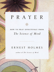 Prayer by Ernest Holmes