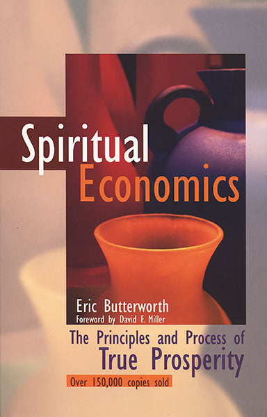 Spiritual Economics by Eric Butterworth