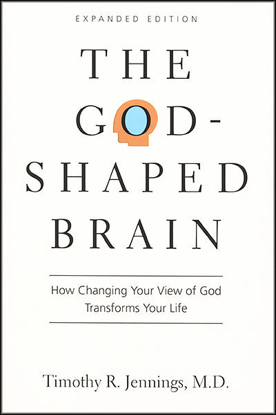 The God-Shaped Brain by Timothy R. Jennings, M.D.