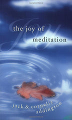 The Joy of Meditation by Jack and Cornelia Addington