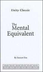 The Mental Equivalent by Emmet Fox