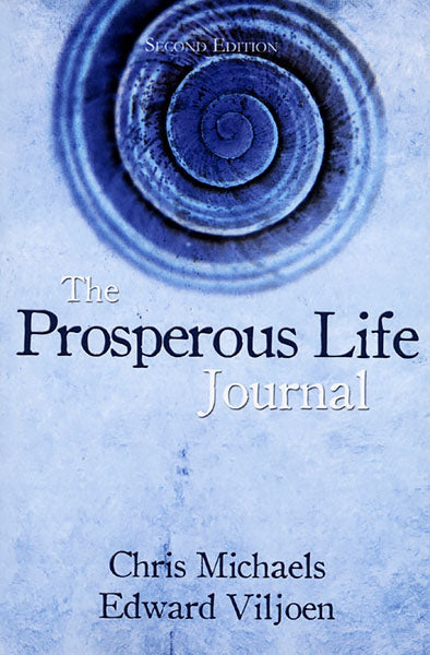 The Prosperous Life Journal — Second Edition by Chris Michaels and Edward Viljoen