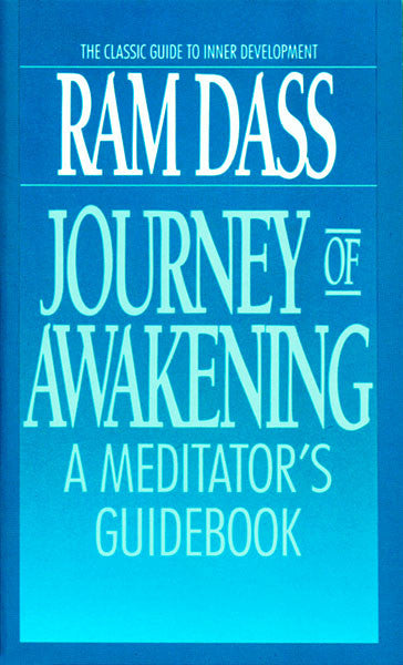 Journey of Awakening by Ram Dass