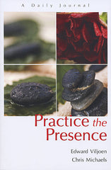 Practice the Presence by Edward Viljoen and Chris Michaels