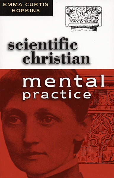 Scientific Christian Mental Practice — by Emma Curtis Hopkins