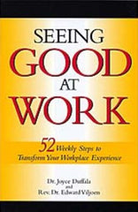 Seeing Good at Work - by Dr. Joyce Duffala and Rev. Dr. Edward Viljoen
