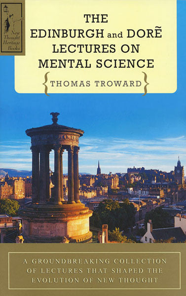 The Edinburgh and Doré Lectures on Mental Science — by Thomas Troward