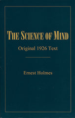 The Science of Mind — Original 1926 Text — by Ernest Holmes
