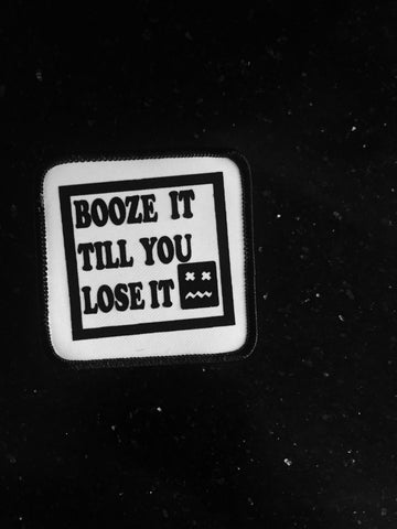 Booze It Till You Lose It