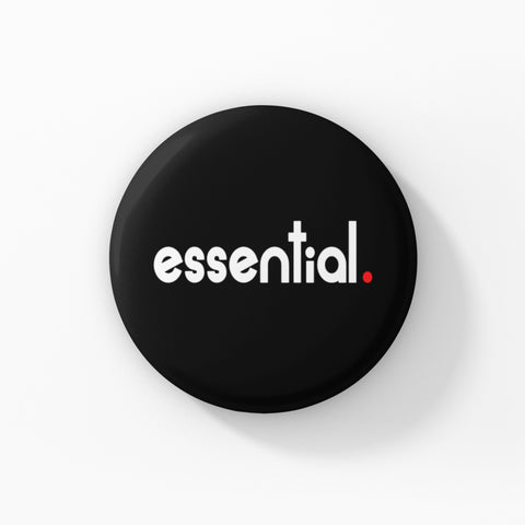 "ESSENTIAL  - 1.5"" Pin-Back Button"