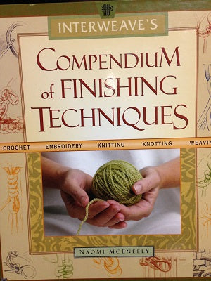 NEW! Interweave's Compendium of Finishing Techniques