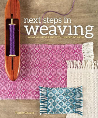 NEW! Next Steps in Weaving by Pattie Graver