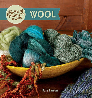 NEW! The Practical Spinner's Guide: Wool by Kate Larson