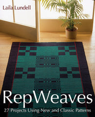 NEW! Rep Weaves: 27 Projects Using New and Classic Patterns by Laila Lundell