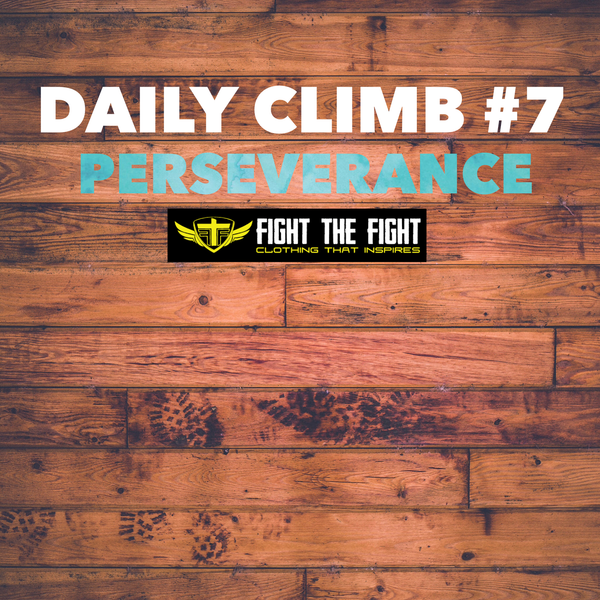 Lifestyle Articles: Daily Climb #7: Perseverance