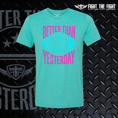 Better Than Yesterday Tee