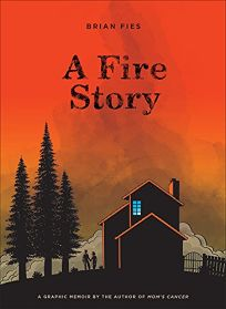 A Fire Story by Brian Fies