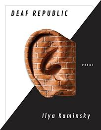 Deaf Republic: Poems by Ilya Kamnsky